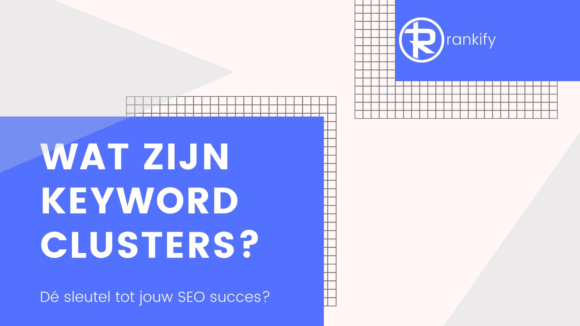wat zijn keyword clusters