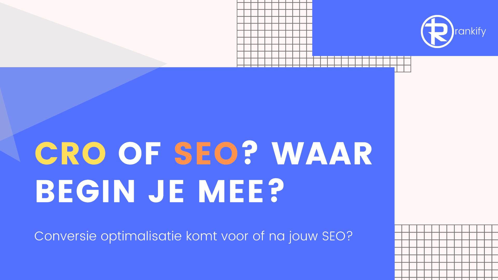 cro of seo, waar begin je mee