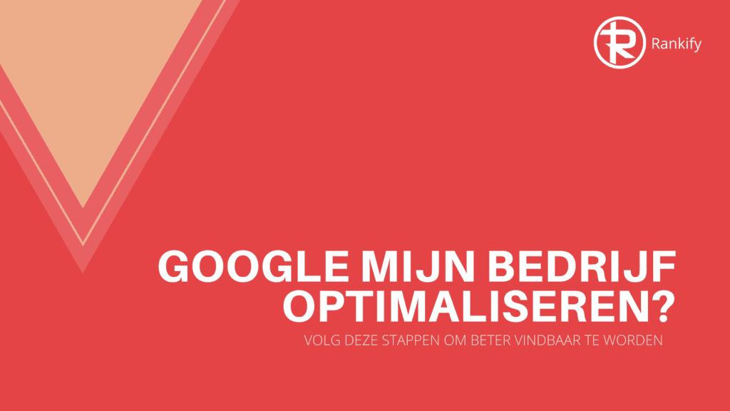 google mijn bedrijf optimaliseren?