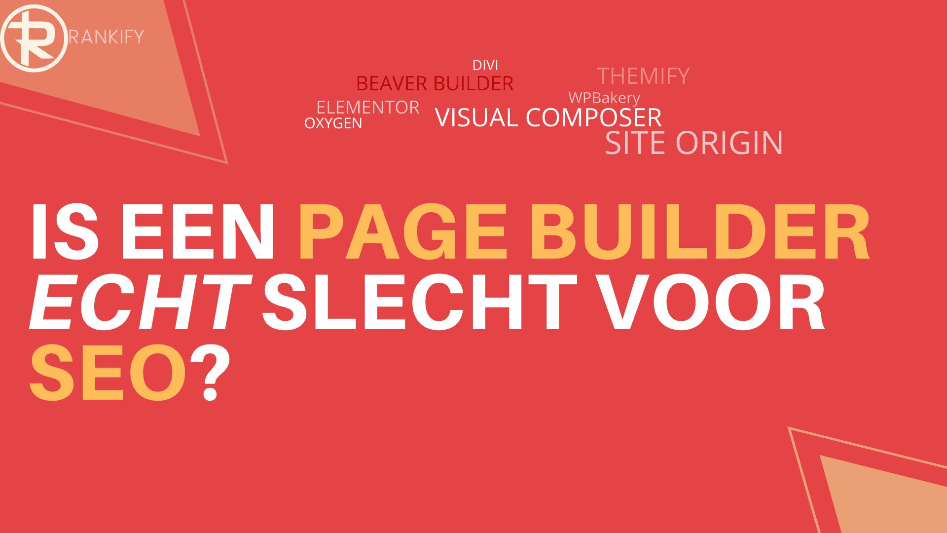 een page builder is echt slecht voor seo?