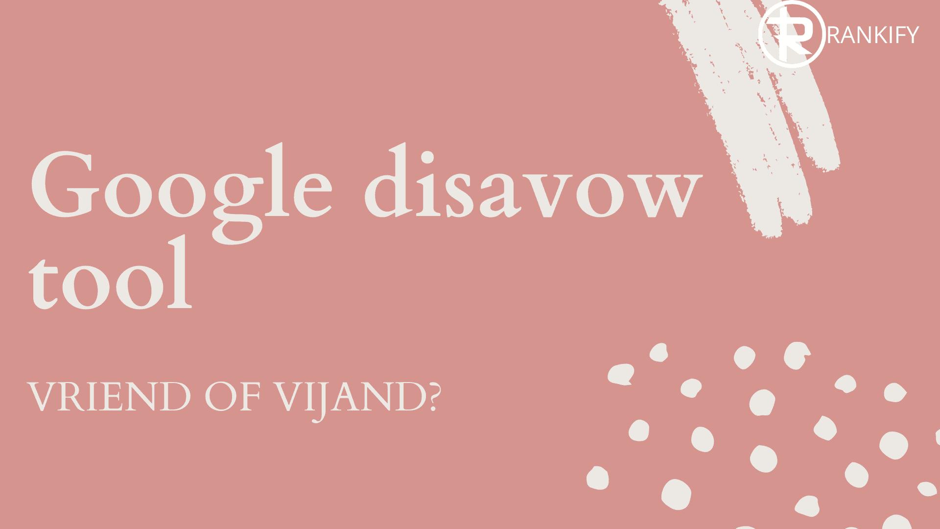 wat is google disavow?