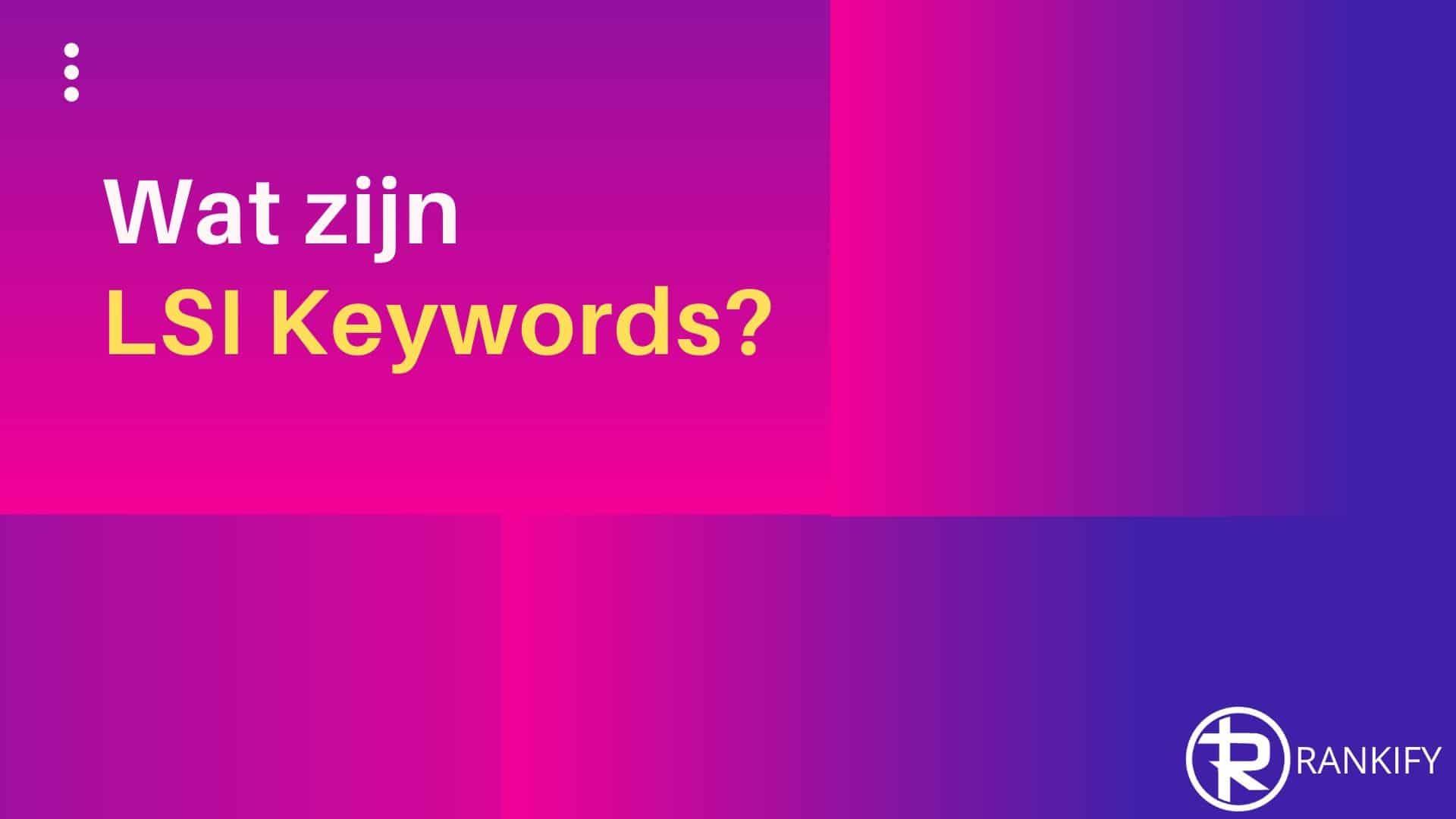 wat zijn LSI keywords