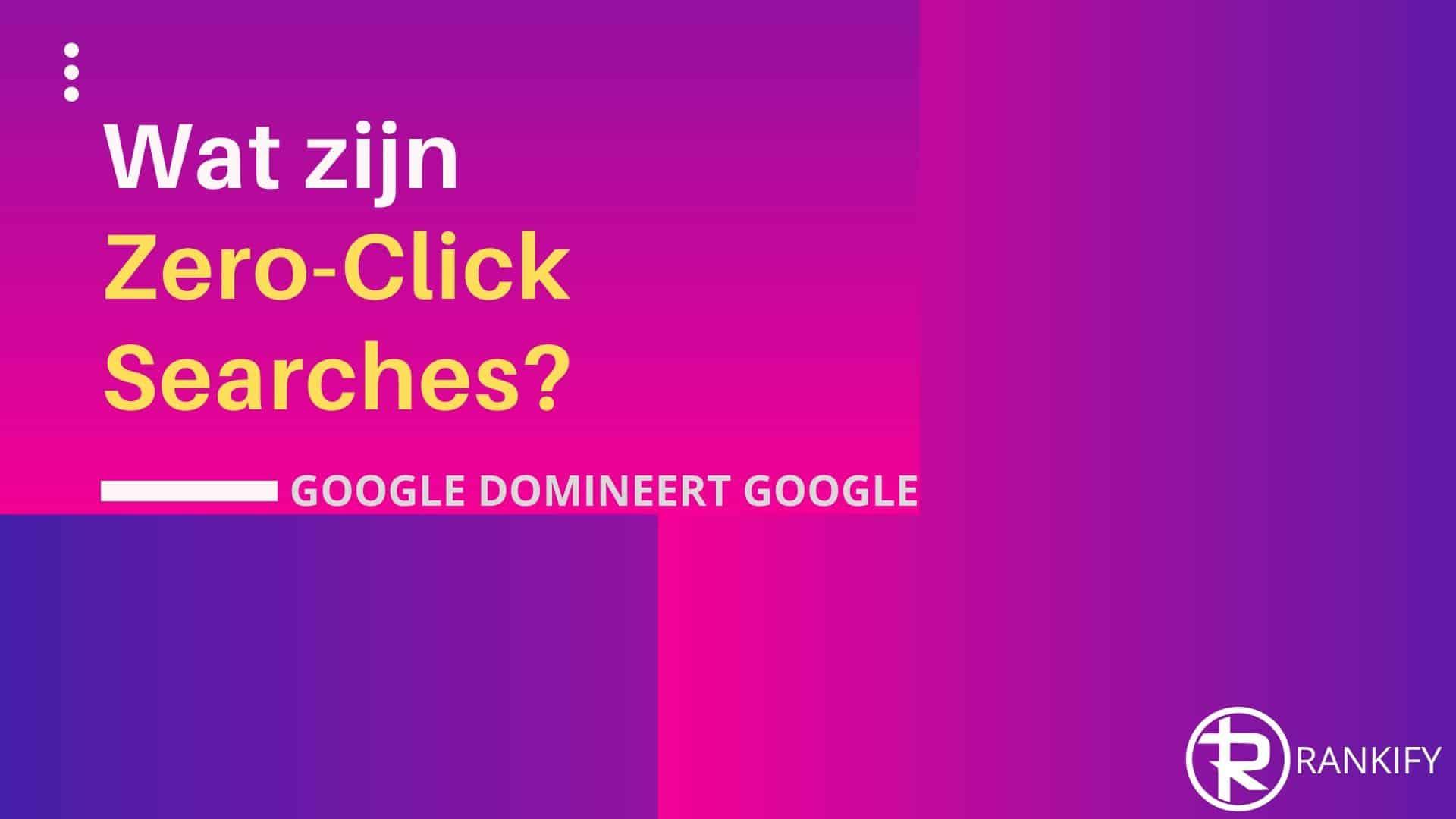 wat zijn zero click searches